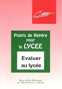 CEPEC Lyon - Evaluer au lycée.