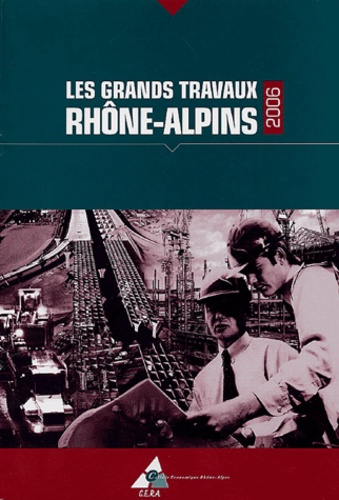 CERA - Les Grands Travaux Rhône-alpins.