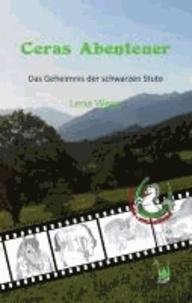 Ceras Abenteuer - Das Geheimnis der schwarzen Stute.