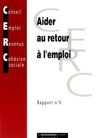 CERC - Aider au retour à l'emploi - Rapport n° 6.