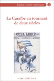 CERC et Maurice Belrose - La Caraïbe au tournant de deux siècles - Commémoration du premier centenaire de la guerre hispano-cubano-américaine et de la République de Cuba (1902).
