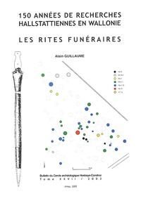 Alain Guillaume - Bulletin du Cercle archéologique Hesbaye-Condroz N° 27/2003 : 150 années de recherches hallstattiennes en Wallonie - Les rites funéraires.