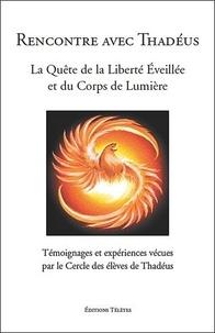 Galabria.be Rencontre avec les Thadéus - La quête de la liberté éveillée et du corps de lumière Image
