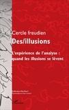 Cercle Freudien - Des/illusions - L'expérience de l'analyse : quand les illusions se lèvent.