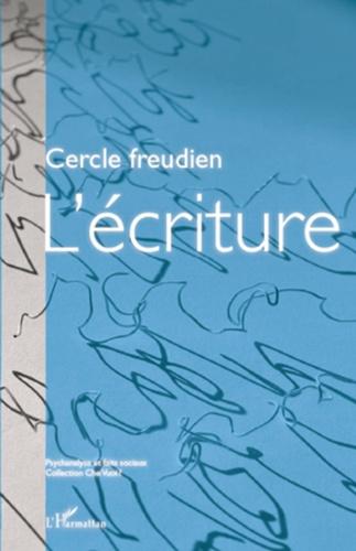 Cercle Freudien - L'écriture - Colloque du Cercle freudien Paris, les 1er, 2 et 3 octobre 2010.
