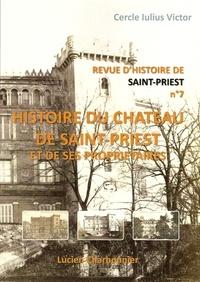 Lucien Charbonnier - Revue d'Histoire de Saint-Priest N° 7 : Histoire du château de Saint-Priest et de ses propriétaires.