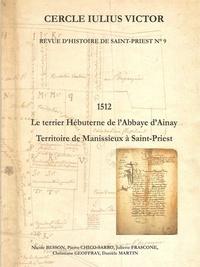 Nicole Besson et Pierre Chico-Sarro - Revue d'Histoire de Saint-Priest N° 9 : Le terrier Hébuterne de l'abbaye d'Ainay 1512.