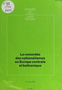 Cercle Léon Trotsky - La remontée des nationalismes en Europe centrale et balkanique - Exposé du Cercle Léon Trotsky du 14 juin 1991.