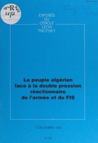 Cercle Léon Trotsky - Le peuple algérien face à la double pression réactionnaire de l'armée et du FIS - Exposé du Cercle Léon Trotsky du vendredi 17 décembre 1993.