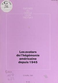 Cercle Léon Trotsky - Les avatars de l'hégémonie américaine depuis 1945 - Exposé du cercle Léon Trotsky du 12 avril 1991.