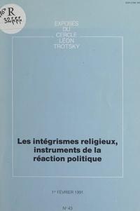 Cercle Léon Trotsky - Les intégrismes religieux, instruments de la réaction politique - Exposé du cercle Léon Trotsky du 1er février 1991.