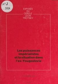 Cercle Léon Trotsky - Les puissances impérialistes et la situation dans l'ex-Yougoslavie - Exposé du Cercle Léon Trotsky, du 2 octobre 1992.