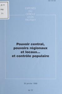 Cercle Léon Trotsky - Pouvoir central, pouvoirs régionaux et locaux... et contrôle populaire - Exposé du Cercle Léon Trotsky du 30 janvier 1998.