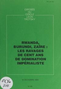 Cercle Léon Trotsky - Rwanda, Burundi, Zaïre : les ravages de cent ans de domination impérialiste - Exposé du Cercle Léon Trotsky du 16 décembre 1994.