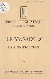Cercle linguistique d'Aix-en-P et  Collectif - La signification.