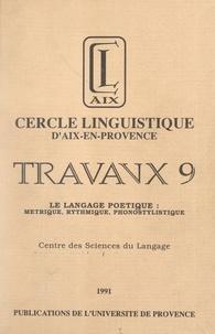 Cercle linguistique d'Aix-en-P et  Centre des Sciences du Langage - Le langage poétique - Métrique, rythmique, phonostylistique.