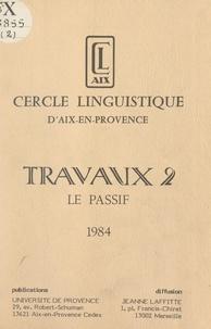 Cercle linguistique d'Aix-en-P et Daniel Bresson - Travaux (2). Le passif.