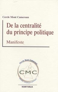Cercle Mont Cameroun - De la centralité du principe politique - Manifeste.