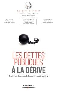 Les dettes publiques à la dérive - Anatomie dun monde financièrement fragilisé.pdf