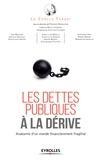 Cercle Turgot et Frédéric Burguiere - Les dettes publiques à la dérive - Anatomie d'un monde financièrement fragilisé.