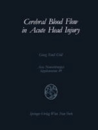 Cerebral Blood Flow in Acute Head Injury - The Regulation of Cerebral Blood Flow and Metabolism During the Acute Phase of Head Injury, and Its Significance for Therapy.