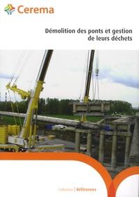 Cerema - Démolition des ponts et gestion de leurs déchets - Guide méthodologique.