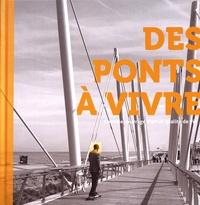 Des ponts à vivre - Concilier ouvrage dart et qualité de vie.pdf