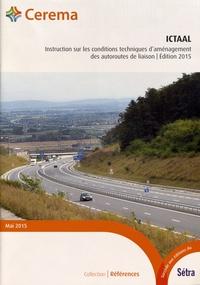 Cerema - ICTAAL Instruction sur les conditions techniques d'aménagement des autoroutes de liaison.