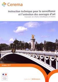 Cerema - Instruction technique pour la surveillance et l'entretien des ouvrages d'art - Fascicule 33, Ponts métalliques et mixtes.