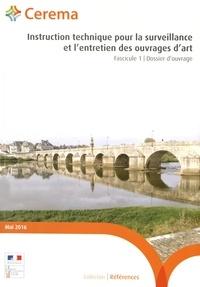 Cerema - Instruction technique pour la surveillance et l'entretien des ouvrages d'art - Fascicule 1, Dossier d'ouvrage.