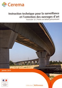 Cerema - Instruction technique pour la surveillance et l'entretien des ouvrages d'art - Fascicule 32, Ponts en béton précontraint.