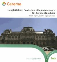 L'exploitation, l'entretien et la maintenance des bâtiments publics- Quels enjeux, quelles organisations ? -  Cerema |