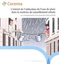 Cerema - L'intérêt de l'utilisation de l'eau de pluie dans la maîtrise du ruissellement urbain - Les enseignements d'un panorama international.