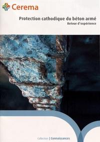 Cerema - Protection cathodique du béton armé - Retour d'expérience.