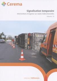 Cerema - Signalisation temporaire - Volume 10, Interventions d'urgence sur routes bidirectionnelles.