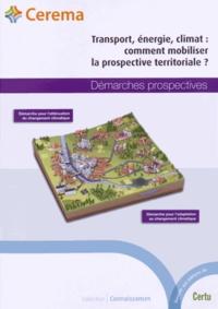 Transport, énergie, climat : comment mobiliser la prospective territoriale ? - 5 volumes + plaquette.pdf