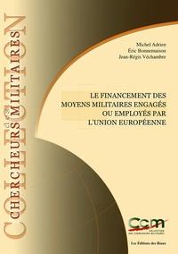 CEREMS - Le financement des moyens militaires engagés ou employés par l'Union européenne.