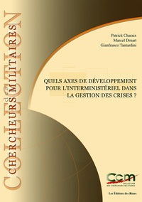 CEREMS - Quels axes de développement pour l'interministériel dans la gestion des crises ?.