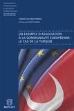 Ceren Zeynep Pirim - Un exemple d'association à la communauté européenne : le cas de la Turquie.
