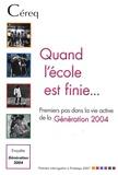 CEREQ - Quand l'école est finie... - Premiers pas dans la vie active de la Génération 2004.