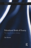 Ceri Brown - Educational Binds of Poverty - The Lives of School Children.