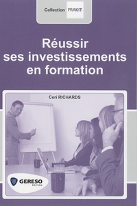 Ceri Richards - Réussir ses investissements en formation.