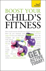 Ceri Roberts - Boost Your Child's Fitness - Fitness, healthy eating, and non-judgemental weight loss: a guide to helping your child stay active and healthy.
