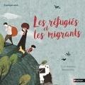 Ceri Roberts et Hanane Kai - Les réfugiés et les migrants.