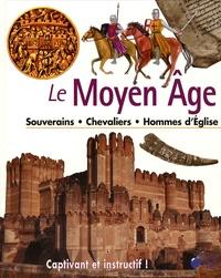 Cerise bleue - Le Moyen Age - Souverains Chevaliers Hommes d'Eglise.