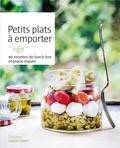 Cerise Criel et Juliette Lalbatry - Petits plats à emporter - 90 recettes de lunch box et piques-niques.
