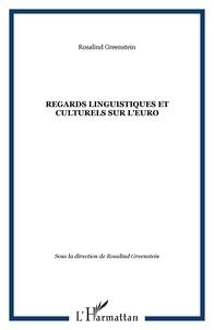 Cerlac et Rosalind Greenstein - REGARDS LINGUISTIQUES ET CULTURELS SUR L'EURO.