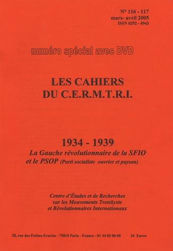 Cermtri - Les cahiers du CERMTRI N° 116-117, Mars-Avr : La Gauche révolutionnaire de la SFIO et le PSOP - 1934-1939. 1 DVD