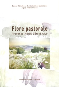 CERPAM - Flore pastorale - 113 plantes à connaître en Provence-Alpes-Côte d'Azur.