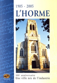 CERPI - L'Horme - Des origines au premier quart du XXe siècle.
